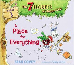 A PLACE FOR EVERYTHING: HABIT 3 THE 7 HABITS FOR HAPPY KIDS