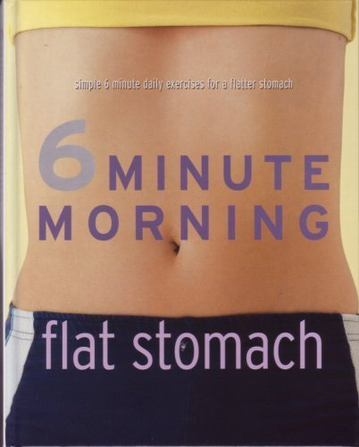 6 MINUTE MORNING - FLAT STOMACH