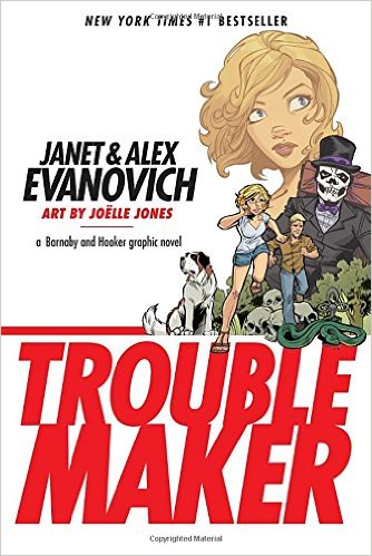 TROUBLEMAKER: A BARNABY AND HOOKER GRAPHIC NOVEL #1