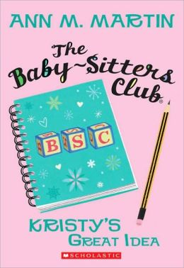 #1 BABY SITTERS CLUB: KRISTY'S GREAT IDEA