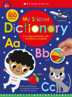 MY STICKER DICTIONARY : SCHOLASTIC EARLY LEARNERS