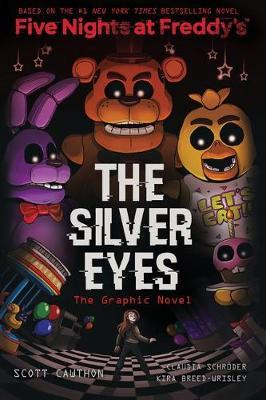 FIVE NIGHT AT FREDDY'S : THE SILVER EYES