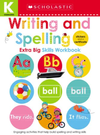 KINDERGARTEN EXTRA BIG SKILLS WORKBOOK: WRITING & SPELLING