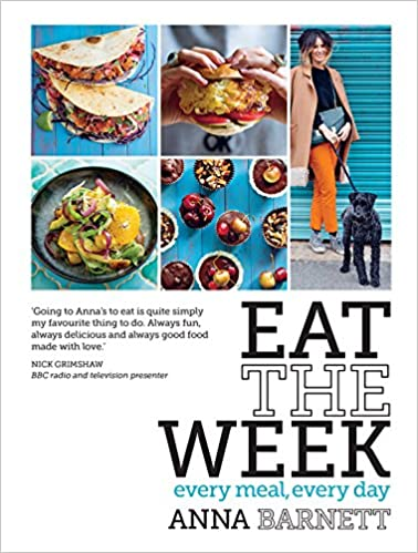 EAT THE WEEK: EVERY MEAL EVERY DAY