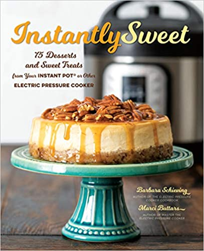 INSTANTLY SWEET: 75 DESSERTS AND SWEET TREATS FROM YOUR..