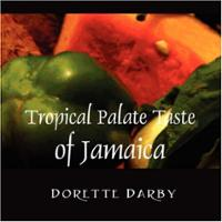 TROPICAL PALATE: TASTE OF JAMAICA