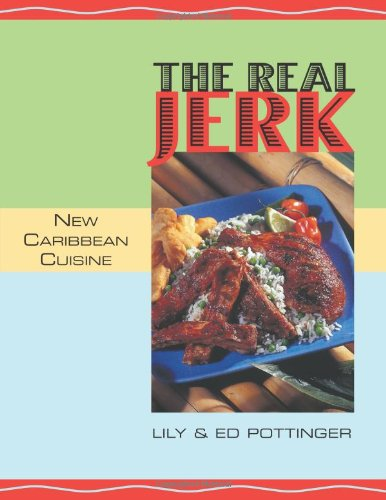 REAL JERK: NEW CARIBBEAN CUISINE