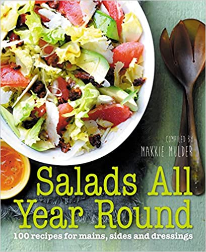 SALADS ALL YEAR ROUND: 100 RECIPES FOR MAINS, SIDES AND....