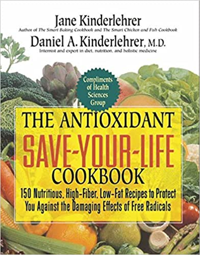 THE ANTIOXIDANT SAVE YOUR LIFE COOKBOOK