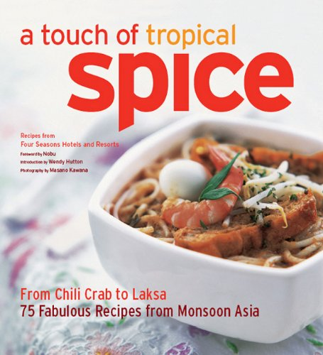 A TOUCH OF TROPICAL SPICE: FROM CHILI TO LASKA