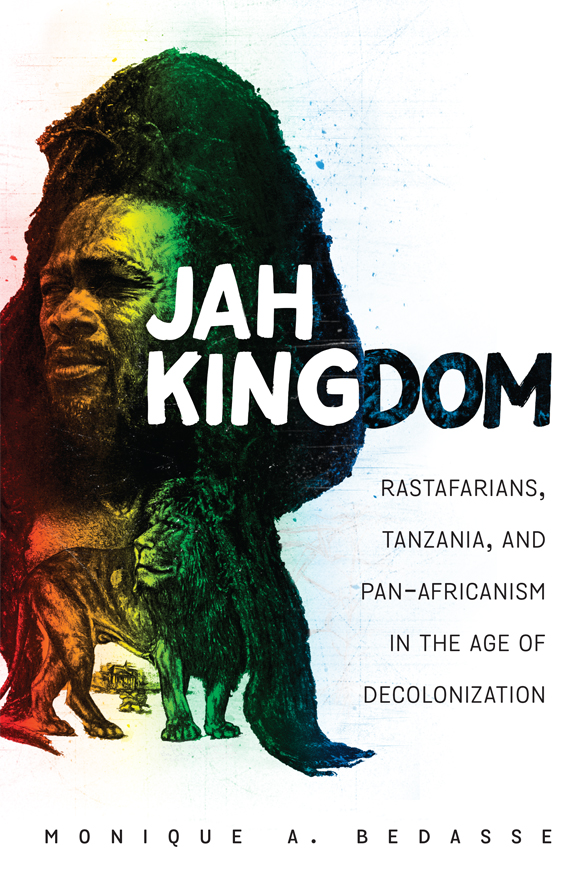 JAH KINGDOM: RASTAFARI, TANZANIA, AND PAN-AFRICANISM IN...