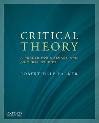 CRITICAL THEORY: A READER FOR CULTURAL STUDIES