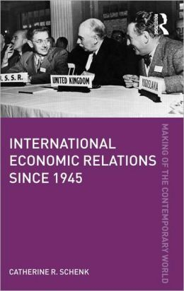 INTERNATIONAL ECONOMIC RELATIONS SINCE 1945