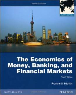 THE ECONOMICS OF MONEY, BANKING AND FIN. MRKT