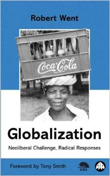 GLOBALIZATION: NEOLIBERAL CHALLENGES, RADICAL RESPONSES
