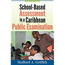 SCHOOL-BASED ASSESSMENT IN A CARIBBEAN PUBLIC EXAM