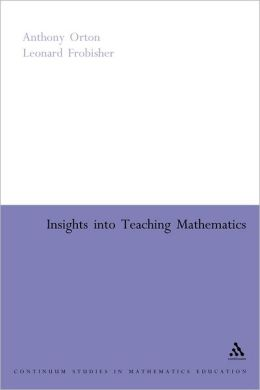 INSIGHTS INTO TEACHING MATHS