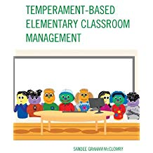 TEMPERAMENT BASED ELEMENTARY CLASSROOM MANAGEMENT