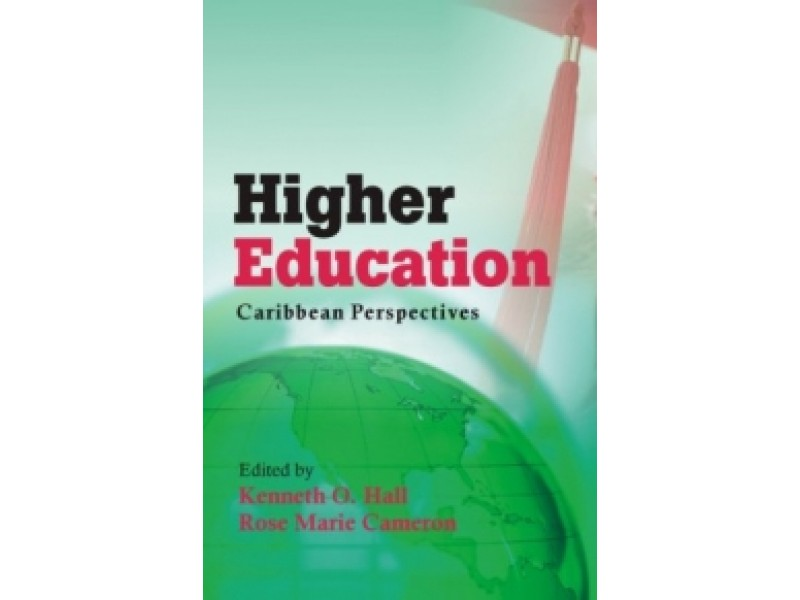 HIGHER EDUCATION CARIBBEAN PERSPECTIVES