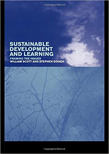 SUSTAINABLE DEVELOPMENT AND LEARNING: FRAMING THE ISSUES