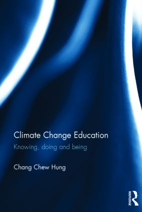 CLIMATE CHANGE EDUCATION: KNOWING, DOING AND BEING