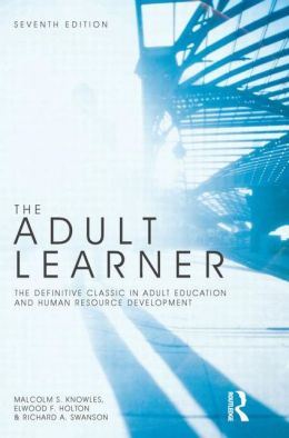 THE ADULT LEARNER : THE DEFINITIVE CLASSIC ADULT -EDUCATION