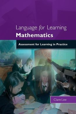 LANGUAGE FOR LEARNING MATHEMATICS ASSESSMENT FOR LEARNING