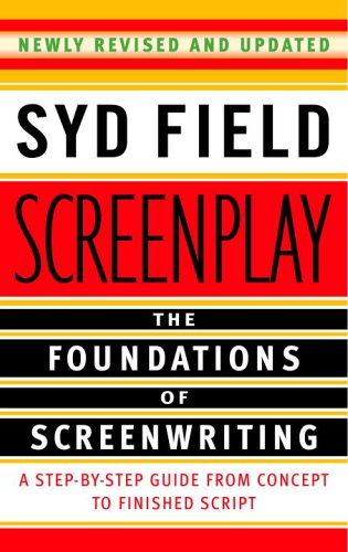 SCREENPLAY: THE FOUNDATIONS OF SCREENWRITING