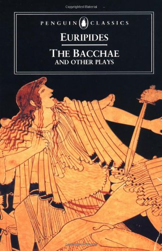 THE BACCHAE & OTHER PLAYS