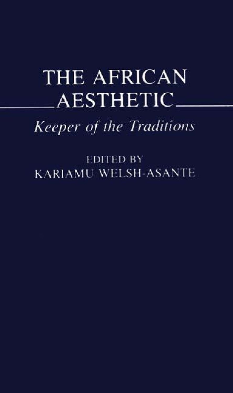 THE AFRICAN AESTHETIC: KEEPER OF THE TRADITION