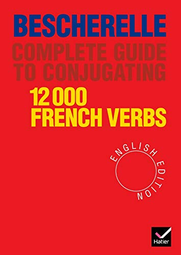 COMPLETE GUIDE TO CONJUGATING 1200 FRENCH VERBS
