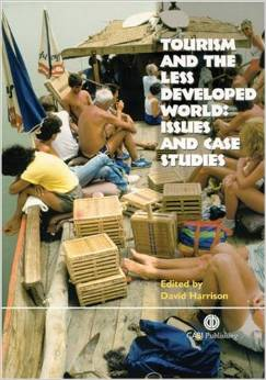 TOURISM AND THE LESS DEVELOPED WORLD : ISSUES AND CASE STUDI