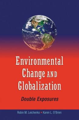 ENVIRONMENTAL CHANGE AND GLOBALIZATION: DOUBLE EXPOSURES...