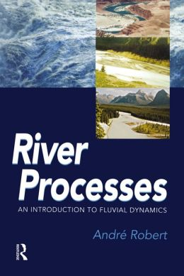 RIVER PROCESSES : AN INTRODUCTION TO FLUID DYNAMICS