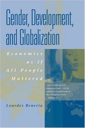 GENDER, DEVELOPMENT AND GLOBALIZATION: ECONOMICS AS IF