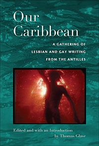 OUR CARIBBEAN: A GATHERING OF LESBIAN AND GAY