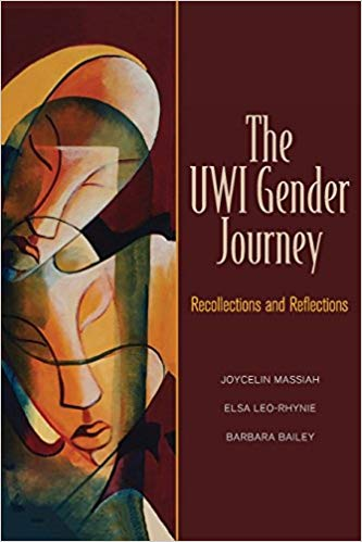 THE UWI GENDER JOURNEY: RECOLLECTIONS AND REFLECTIONS
