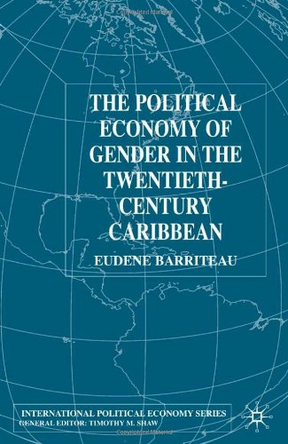 POLITICAL ECONOMY OF GENDER IN 20TH CENTURY CARIBBEAN
