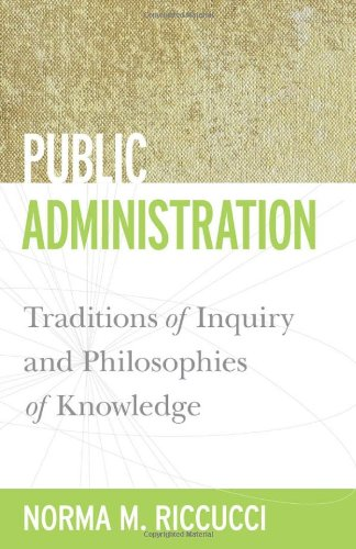 PUBLIC ADMINISTRATION: TRADITIONS OF INQUIRY AND PHILOSOPHIE