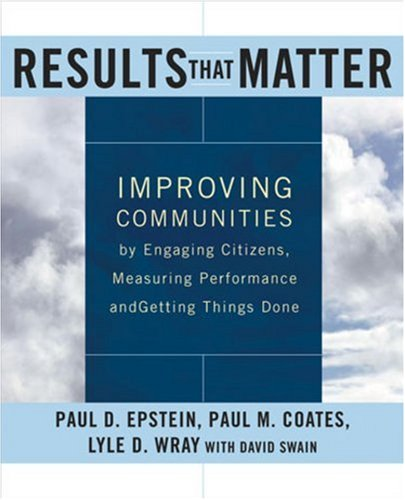 RESULTS THAT MATTER: IMPROVING COMMUNITIES BY ENGAGING
