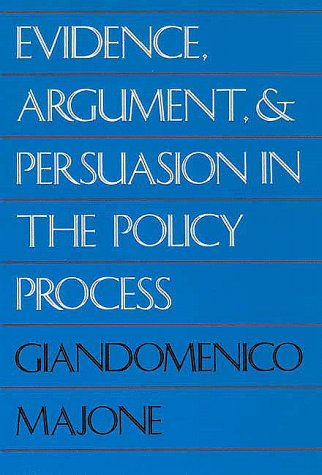 EVIDENCE ARGUMENT AND PERSUASION IN THE POLICY PROCESS
