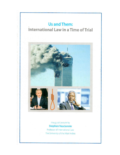 """US AND THEM"": INTERNATIONAL LAW IN A TIME OF TRIAL"