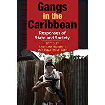 GANGS IN THE CARIBBEAN: RESPONSES OF STATE AND SOCIETY