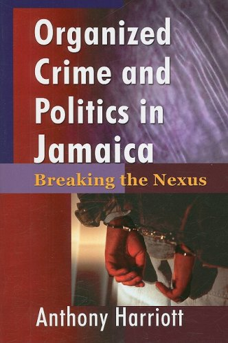 ORGANIZED CRIME AND POLITICS IN JAMAICA