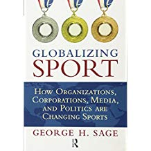 GLOBALIZING SPORTS: HOW ORGANIZATIONS, CORPORATIONS, MEDIA..