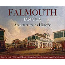 FALMOUTH JAMAICA: ARCHITECTURE AS HISTORY