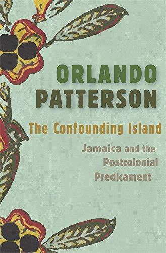 THE CONFOUNDING ISLAND: JAMAICA AND THE POSTCOLONIAL ....