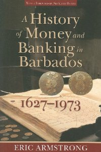 HISTORY OF MONEY AND BANKING IN BARBADOS