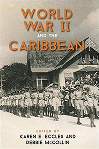 WORLD WAR II AND THE CARIBBEAN