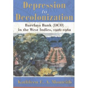 DEPRESSION TO DECOLONIZATION: BARCLAYS BANK IN THE W.I.